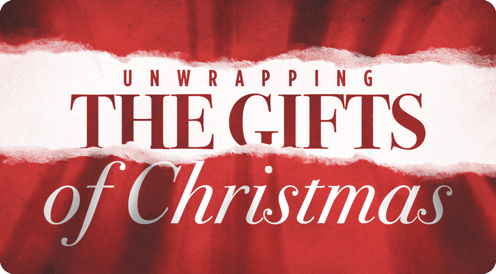 Unwrapping the Gifts of Christmas