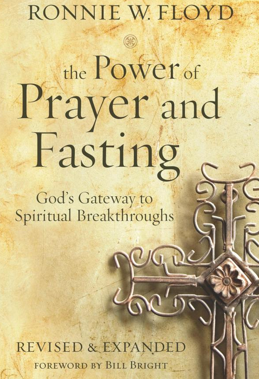 3 Powerful Promises When You Pray and Fast | Ronnie Floyd